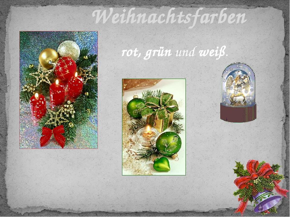 rot, grün und weiß. Weihnachtsfarben