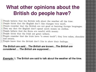 What other opinions about the British do people have? The British are said… T