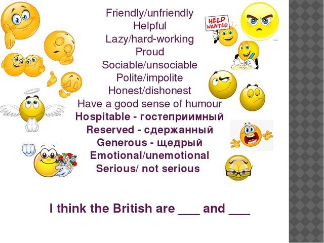 Friendly/unfriendly Helpful Lazy/hard-working Proud Sociable/unsociable Polit...
