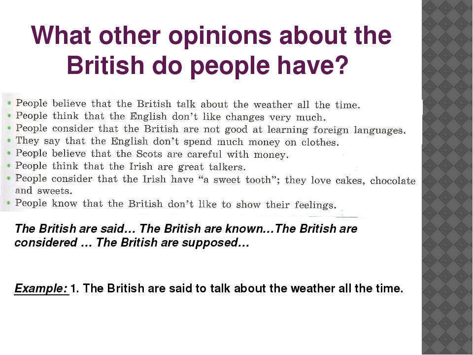 What other opinions about the British do people have? The British are said… T...