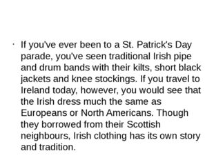 If you've ever been to a St. Patrick's Day parade, you've seen traditional I
