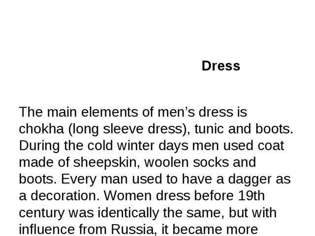 Dress The main elements of men's dress is chokha (long sleeve dress), tunic...
