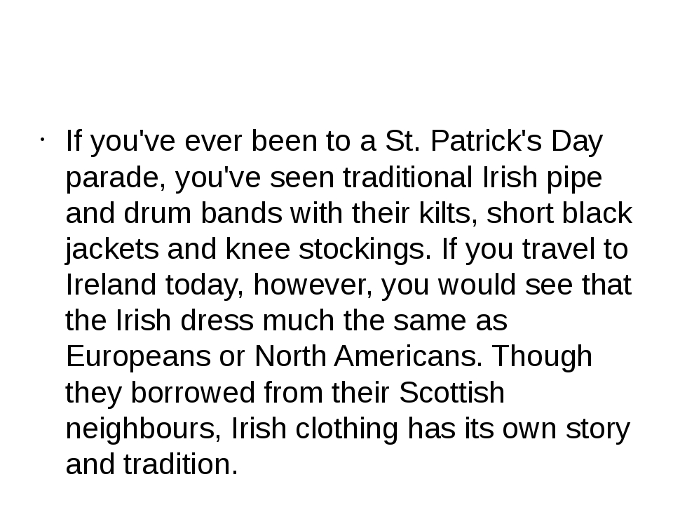 If you've ever been to a St. Patrick's Day parade, you've seen traditional I...