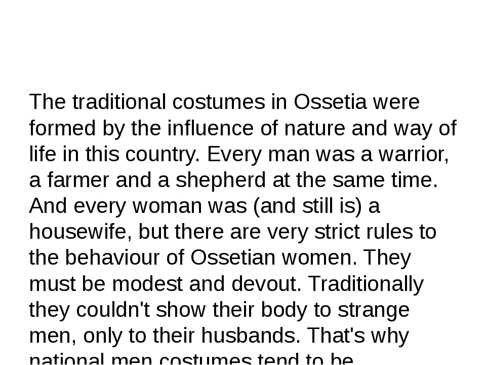 The traditional costumes in Ossetia were formed by the influence of nature a...