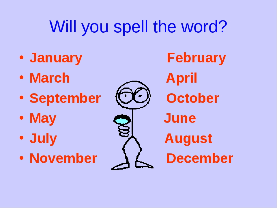 Will you spell the word? January February March April September October May J...