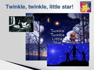 Twinkle, twinkle, little star!