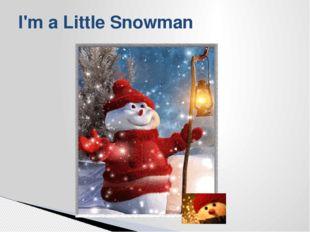 I'm a Little Snowman