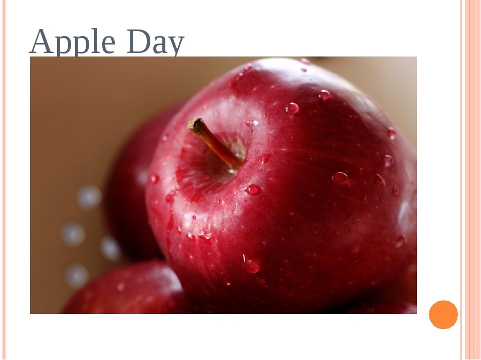 Apple Day Выполнили: ученицы 7 класса Газимова Алсу и Вагапова Элис.