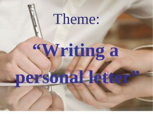 """Theme: """"Writing a personal letter"""""""