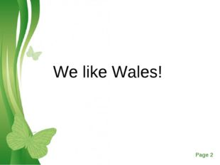 We like Wales! Free Powerpoint Templates Page *