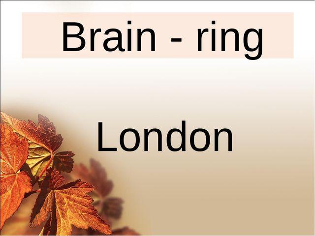 Brain - ring London