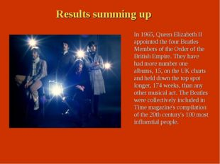 In 1965, Queen Elizabeth II appointed the four Beatles Members of the Order o