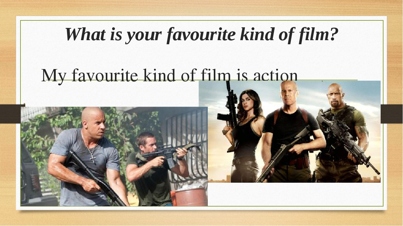 film and favorite kinds