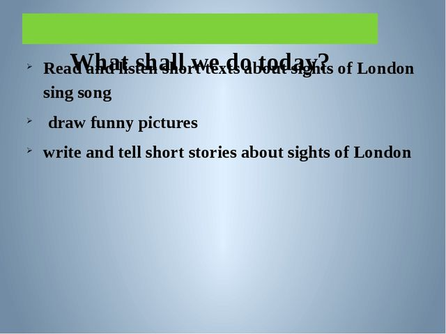 What shall we do today? Read and listen short texts about sights of London s...