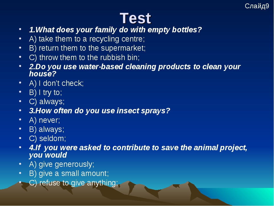 Test 1.What does your family do with empty bottles? A) take them to a recycli...