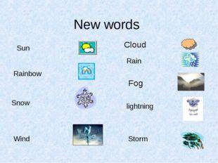 New words Cloud Rain Fog Sun Rainbow Snow lightning Storm Wind