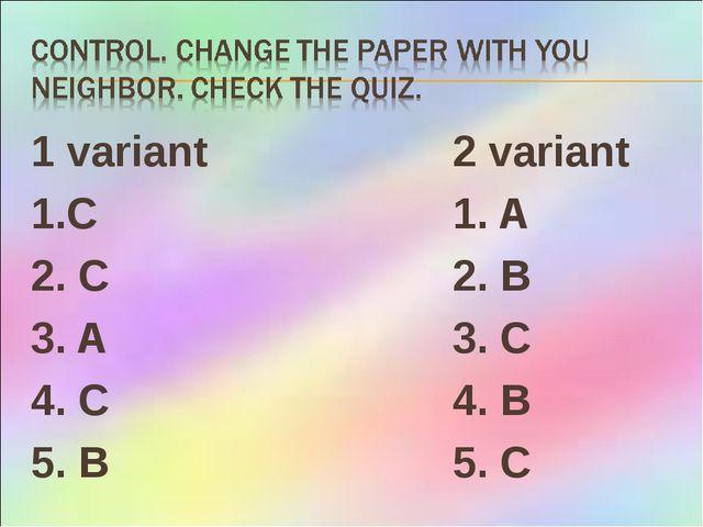 1 variant2 variant 1.C1. A 2. C2. B 3. A 3. C 4. C 4...