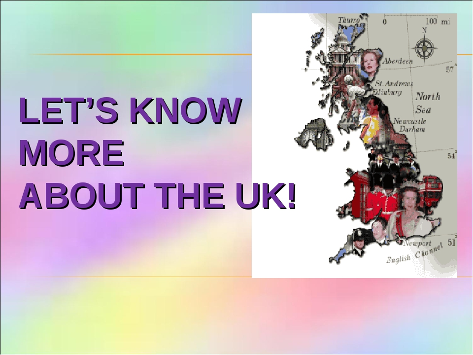 LET'S KNOW MORE ABOUT THE UK!