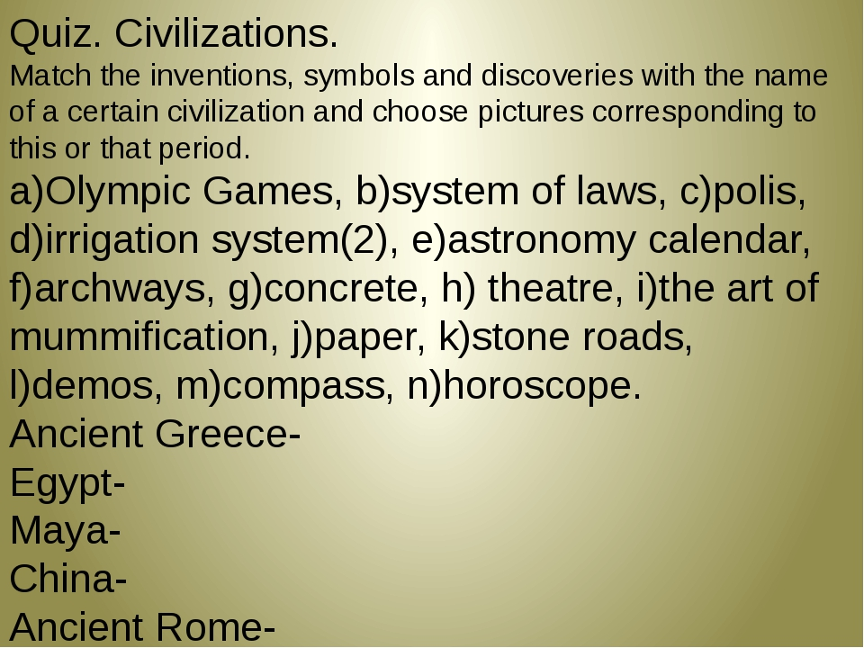 Quiz. Civilizations. Match the inventions, symbols and discoveries with the n...