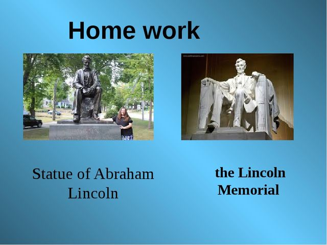 Home work Statue of Abraham Lincoln the Lincoln Memorial