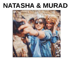 NATASHA & MURAD
