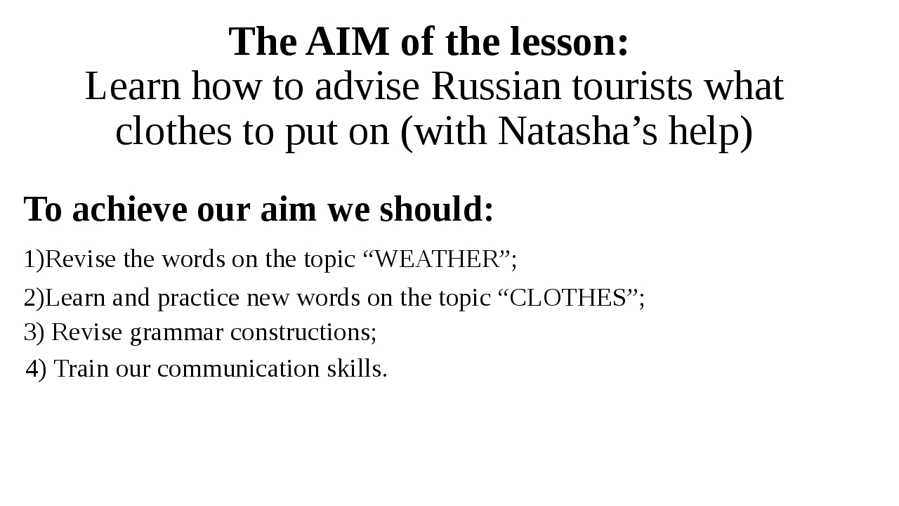 The AIM of the lesson: Learn how to advise Russian tourists what clothes to p...