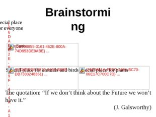 "Brainstorming The quotation: ""If we don't think about the Future we won't hav"