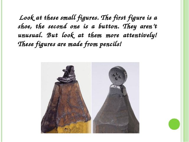 Look at these small figures. The first figure is a shoe, the second one is a...