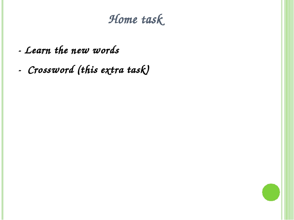 Home task - Learn the new words - Crossword (this extra task)