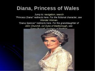 "Diana, Princess of Wales Jump to: navigation, search ""Princess Diana"" redirec"