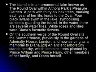 The island is in an ornamental lake known as The Round Oval within Althorp Pa
