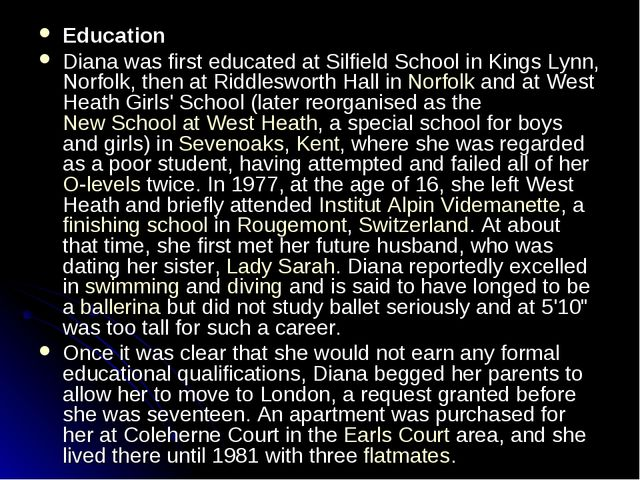Education Diana was first educated at Silfield School in Kings Lynn, Norfolk,...