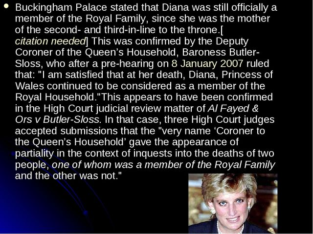Buckingham Palace stated that Diana was still officially a member of the Roya...