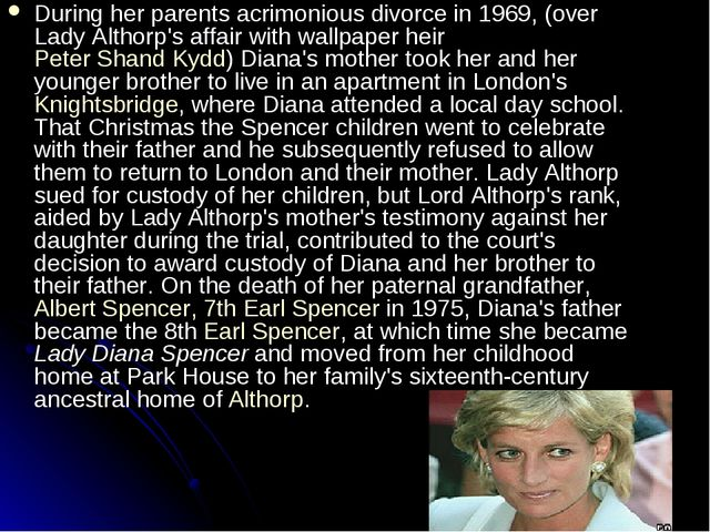 During her parents acrimonious divorce in 1969, (over Lady Althorp's affair w...