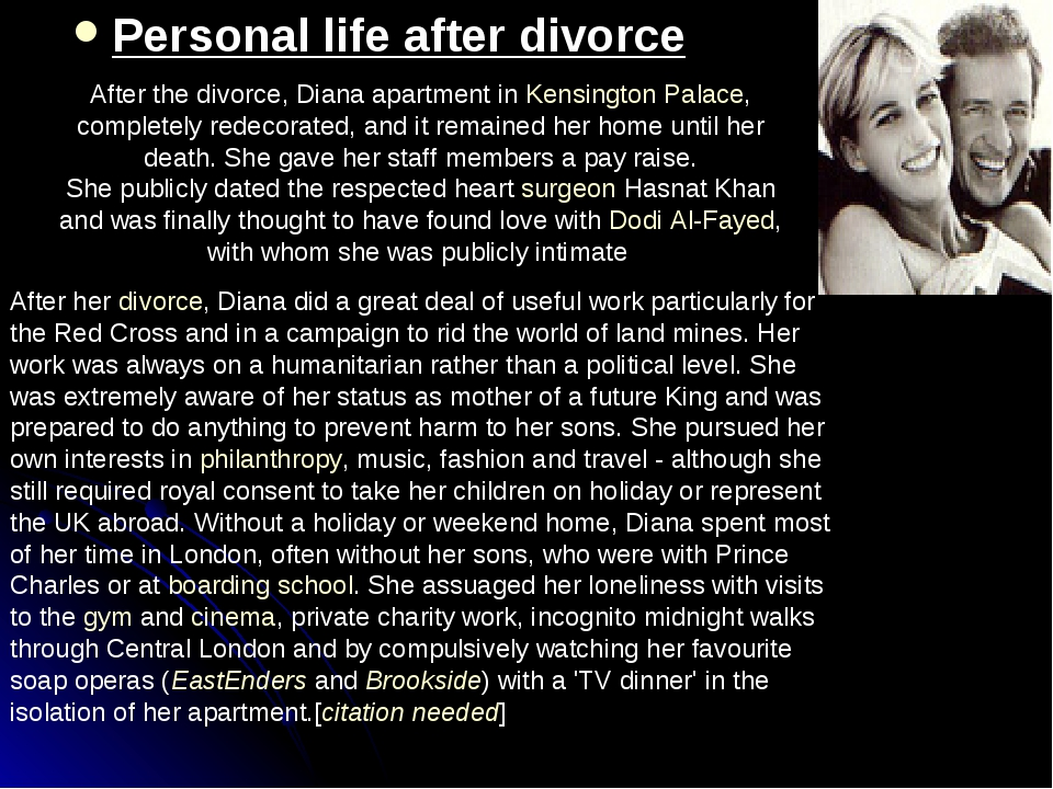 Personal life after divorce After the divorce, Diana apartment in Kensington...