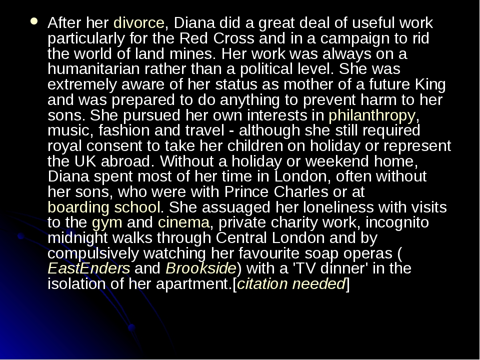 After her divorce, Diana did a great deal of useful work particularly for the...