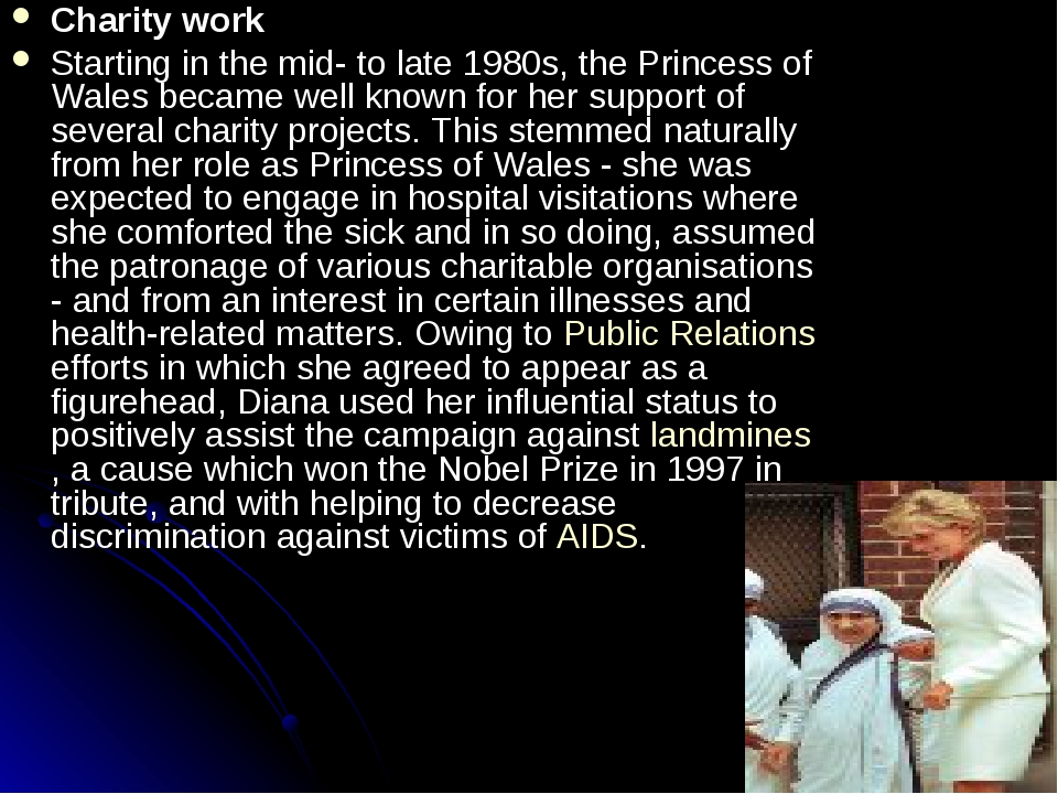 Charity work Starting in the mid- to late 1980s, the Princess of Wales became...