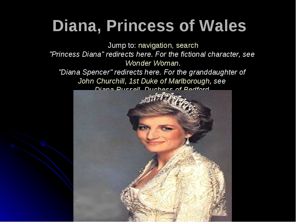 "Diana, Princess of Wales Jump to: navigation, search ""Princess Diana"" redirec..."