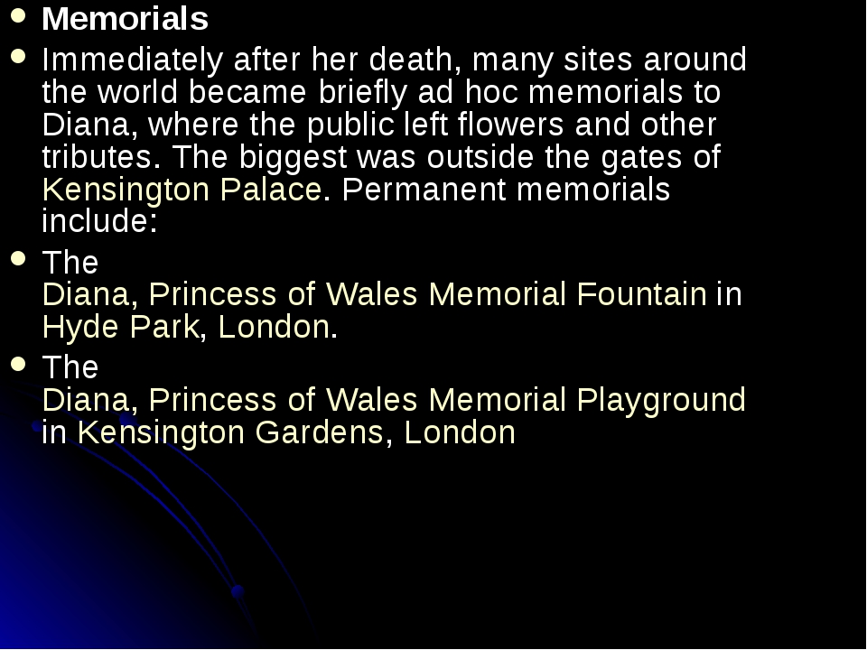Memorials Immediately after her death, many sites around the world became bri...