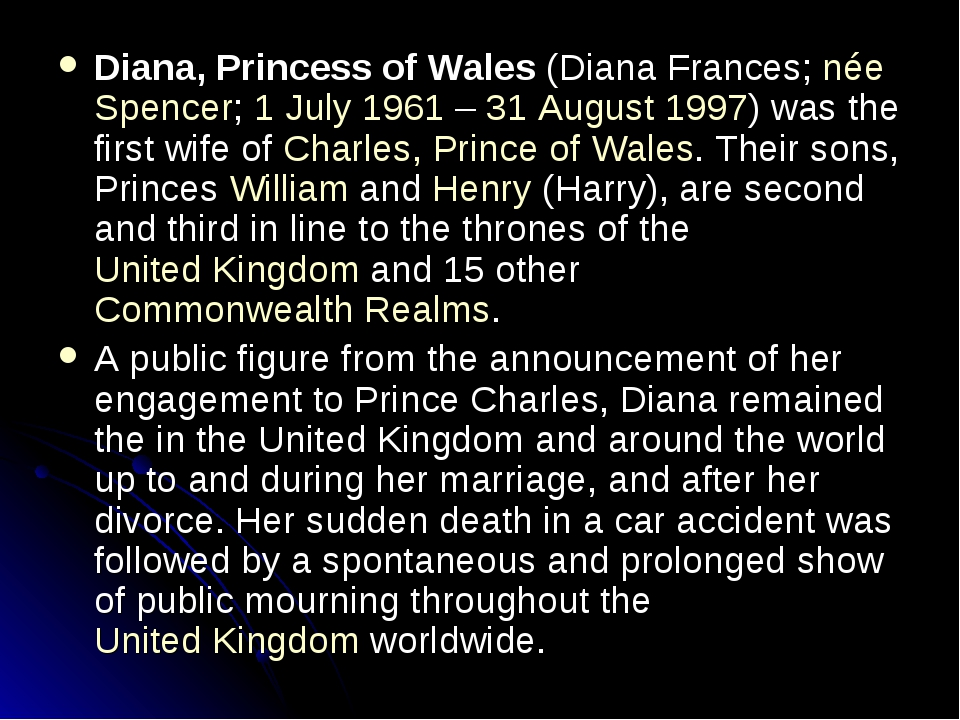 Diana, Princess of Wales (Diana Frances; née Spencer; 1 July 1961 – 31 August...