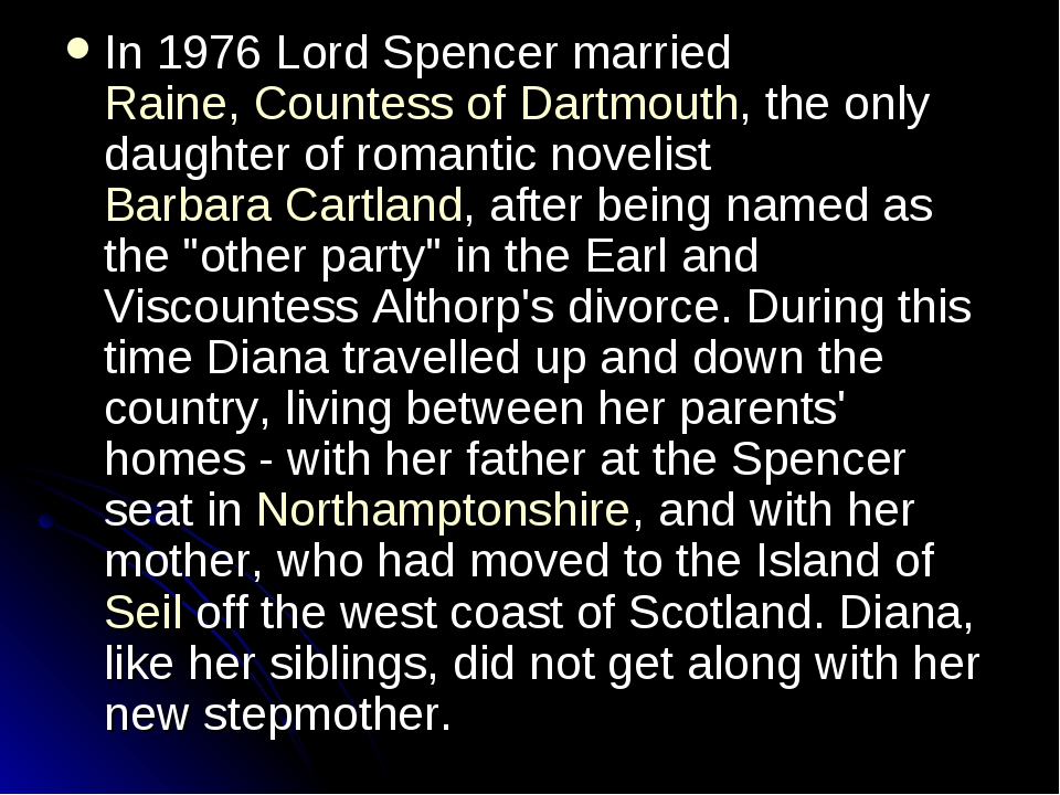 In 1976 Lord Spencer married Raine, Countess of Dartmouth, the only daughter...