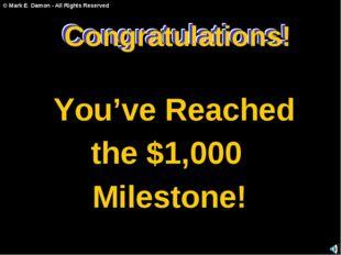 Congratulations! You've Reached the $1,000 Milestone! Congratulations! Congra