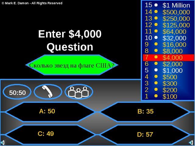 A: 50 C: 49 B: 35 D: 57 50:50 15 14 13 12 11 10 9 8 7 6 5 4 3 2 1 $1 Million...