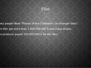 "Film Many people liked ""Pirates of the Caribbean: On stranger tides"" . This f"