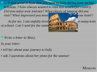 ... It was great to hear that you went to Italy during your spring holidays.