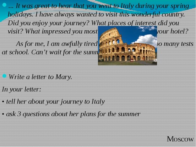 ... It was great to hear that you went to Italy during your spring holidays....