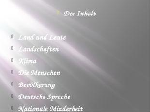 Der Inhalt Land und Leute Landschaften Klima Die Menschen Bevölkerung Deutsch