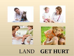 LAND GET HURT
