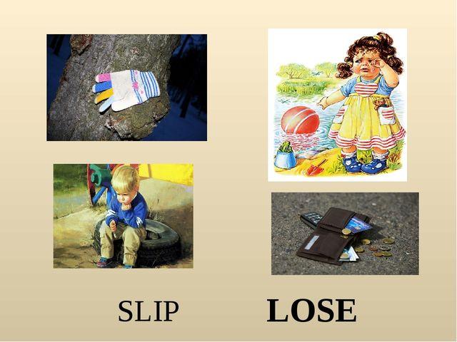 SLIP LOSE