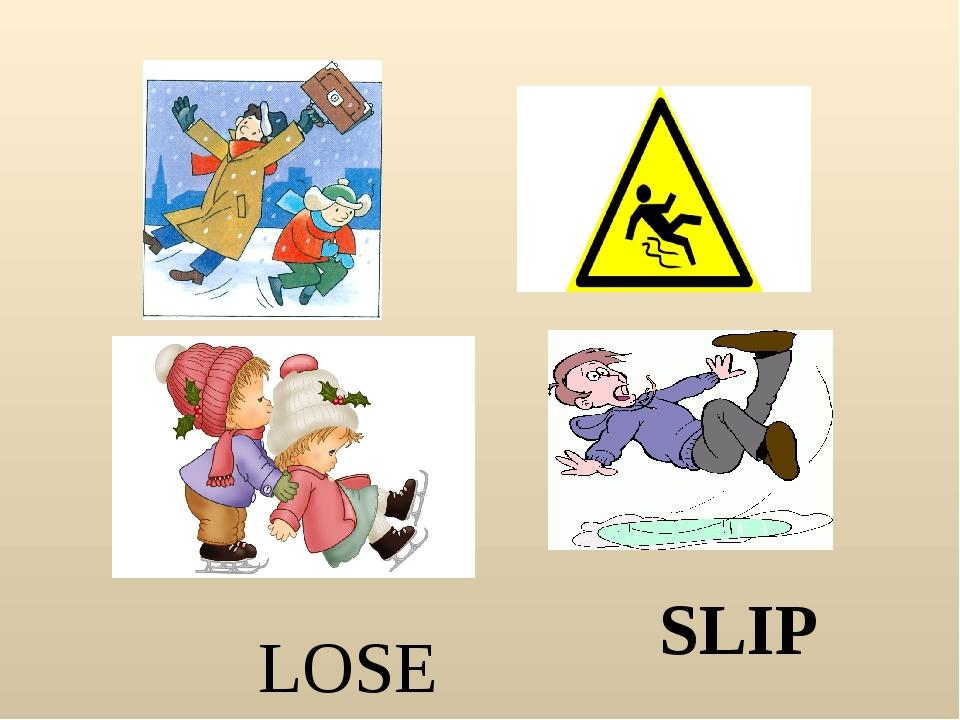LOSE SLIP